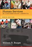 Human Services in Contemporary America, Burger, William R., 1285083660