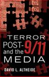 Terror Post 9/11 and the Media, Altheide, David L., 1433103664