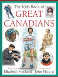 The Kids Book of Great Canadians, Elizabeth MacLeod, 1553373669