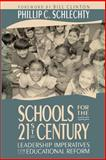 Schools for the 21st Century, Phillip C. Schlechty, 1555423663