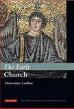 The Early Church : The I. B. Tauris History of the Christian Church, Ludlow, Morwenna, 1845113667