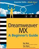Dreamweaver MX : A Beginner's Guide, West, Ray and Muck, Thomas, 0072223669
