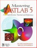 Mastering MATLAB 5 : A Comprehensive Tutorial and Reference, Hanselman, Duane C. and Littlefield, Bruce C., 0138583668