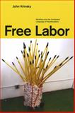 Free Labor : Workfare and the Contested Language of Neoliberalism, Krinsky, John, 0226453669