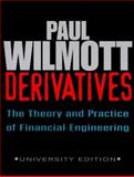 Derivatives : The Theory and Practice of Financial Engineering, Wilmott, Paul, 0471983667