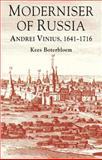 Moderniser of Russia : Andrei Vinius, 1641-1716, Boterbloem, Kees, 1137323663