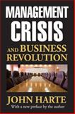 Management Crisis and Business Revolution, Harte, John, 1412853664