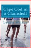Cape Cod in a Clamshell, Laurie Wilson, 1490453660