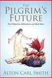 The Pilgrim's Future, Alton Smith, 1495403661