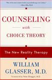 Counseling with Choice Theory, William Glasser, 0060953667