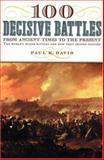 100 Decisive Battles, Paul K. Davis, 0195143663