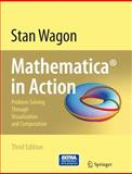 Mathematica® in Action : Problem Solving Through Visualization and Computation, Wagon, Stan, 0387753664