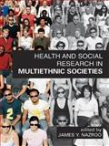 Health and Social Research in Multiethnic Socities, Nazroo, James Y., 0415393663