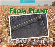 From Plant to Blue Jeans, Arthur John L'Hommedieu, 0516203665