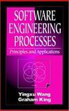Software Engineering Processes : Principles and Applications, Wang, Yingxu and King, G. A., 0849323665