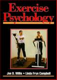 Exercise Psychology, Willis, Joe D. and Campbell, Linda F., 0873223667