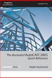 Illustrated AutoCAD2005 Quick Reference, Grabowski, Ralph, 1401883664