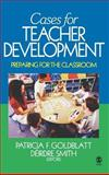 Cases for Teacher Development : Preparing for the Classroom, , 1412913667