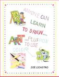 Anyone Can Learn to Draw... Plus How to Use Color, Joe Licastro, 1420833669