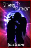 The Vitamin d Treatment, Julia Bramer, 1484123662