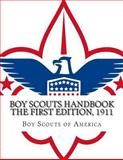 BOY SCOUTS HANDBOOK the First Edition 1911, Boy Scouts Boy Scouts of America, 1494953668