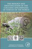 The Biology and Identification of the Coccidia (Apicomplexa) of Turtles of the World, Duszynski, Donald W. and Morrow, Johnica J., 0128013672