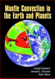 Mantle Convection in the Earth and Planets, Schubert, Gerald and Turcotte, Donald L., 052135367X