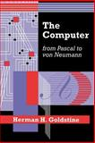 The Computer from Pascal to von Neumann, Goldstine, Herman H., 0691023670