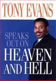Tony Evans Speaks Out on Heaven and Hell, Tony Evans, 0802443672