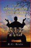 The Death Master Chronicles, R. C. Beale, 1491873671