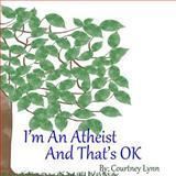 I'm an Atheist and That's Ok, Courtney Lynn, 1497363675