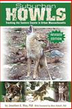 Suburban Howls : Tracking the Eastern Coyote in Urban Massachusetts, Way, Jonathan, 1598583670