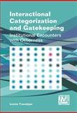 Interactional Categorization and Gatekeeping : Institutional Encounters with Otherness, Tranekjaer, Louise, 1783093676