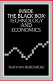 Inside the Black Box : Technology and Economics, Rosenberg, Nathan, 0521273676