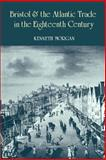 Bristol and the Atlantic Trade in the Eighteenth Century, Morgan, Kenneth, 0521893674
