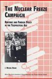 The Nuclear Freeze Campaign, J. Michael Hogan, 0870133675