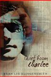 Quiet Room Charlee, Klingensmith, Ryan Lee, 1605633674