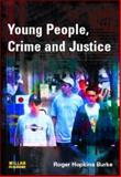 Young People, Crime and Justice, Roger Hopkins Burke, 184392367X