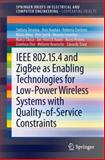 IEEE 802. 15. 4 and ZigBee As Enabling Technologies for Low-Power Wireless Systems with Quality-Of-Service Constraints, Tennina, Stefano and Alves, Mário, 3642373674
