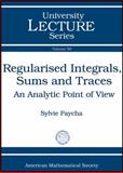 Regularised Integrals, Sums, and Traces, Sylvie Paycha, 0821853678