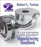 Cam Design and Manufacturing Handbook, Norton, Robert L., 0831133678