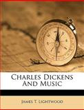 Charles Dickens and Music, James T. Lightwood, 1149303670