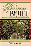 Bayou Built, Peter Mires, 1450263674
