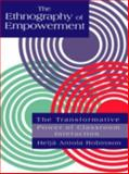 The Ethnography of Empowerment : The Transformative Power of Classroom Interaction, Robinson, Helja A., 0750703679