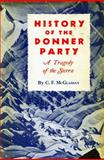 History of the Donner Party, C. McGlashan, 0804703671