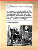 An Essay on the Investigation of the First Principles of Nature, Felix O'Gallagher, 1170153674
