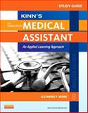 Study Guide for Kinn's the Administrative Medical Assistant : An Applied Learning Approach, Adams, Alexandra Patricia, 145575367X