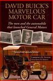 David Buick's Marvelous Motor Car, Lawrence Gustin, 1466263679