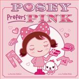 Posey Prefers Pink, Harriet Ziefert, 1609053672