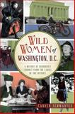 Wild Women of Washington, D. C., Canden Schwantes, 1626193673